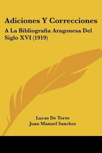 Adiciones y Correcciones: A la Bibliografia Aragonesa del Siglo xvi (1919)