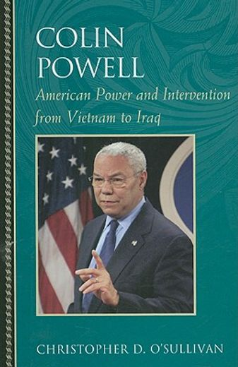 colin powell,american power and intervention from vietnam to iraq